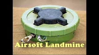 How to Make Airsoft Landmine