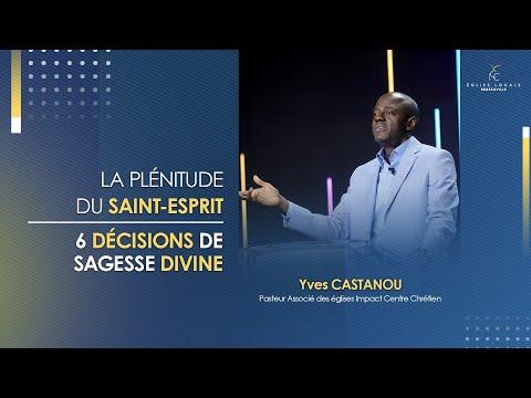 6 DÉCISIONS DE SAGESSE DIVINE POUR BATIR UNE VIE D'IMPACT SUR TERRE ET AU CIEL   Ps Yves CASTANOU #1