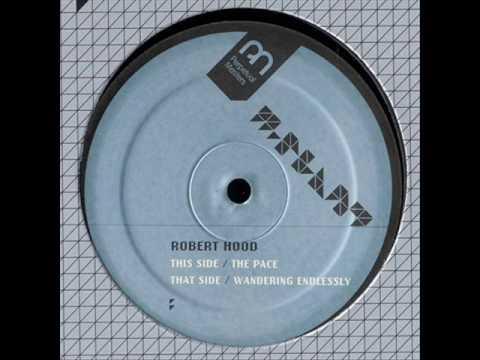 Robert Hood - The Pace