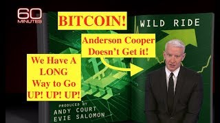 "Bitcoin! 60 Minutes Show Proves...""WE HAVE ONLY JUST BEGUN!!"" (Bix Weir)"
