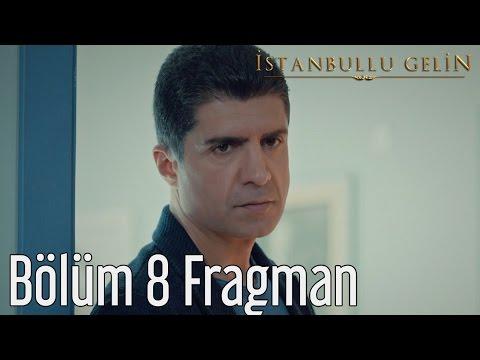 İstanbullu Gelin 8. Bölüm Fragman