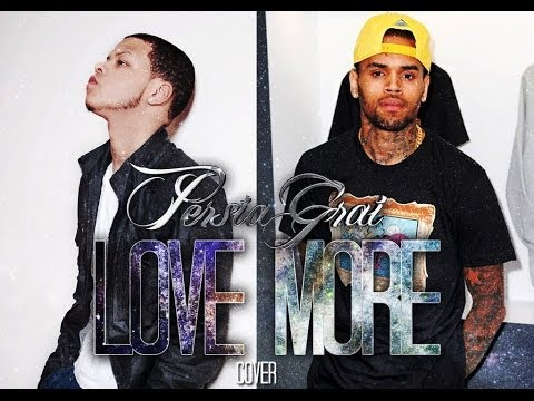 Chris Brown - Love More ft. Nicki Minaj (Persia Grai & A.j McCormick Cover)