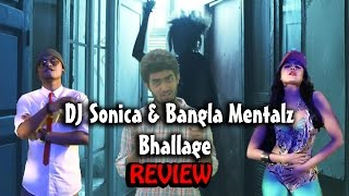 Bhallage DJ Sonica & Bangla Mentalz (Review)