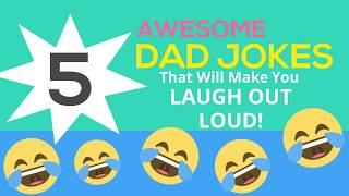 Father's Day- 5 Awesome Dad Jokes That Will Make You LOL