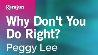 Karaoke Why Don't You Do Right? - Peggy Lee *