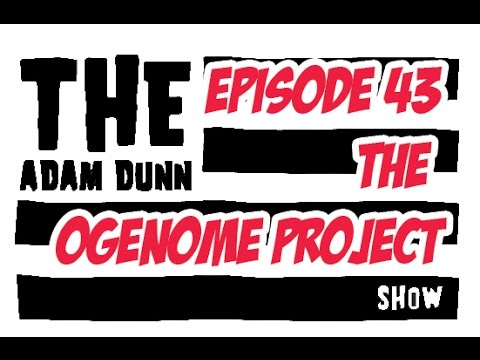 S1E43 - The OGenome Project - Genetics - The Adam Dunn Show