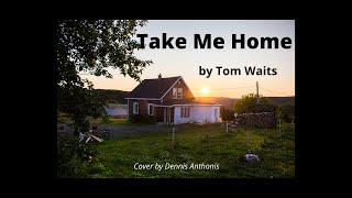 Watch Tom Waits Take Me Home video