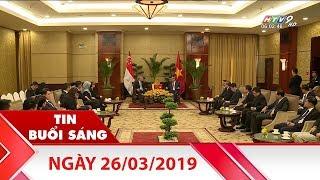 Tin Buổi Sáng - Ngày 26/03/2019 - Tin Tức Mới Nhất