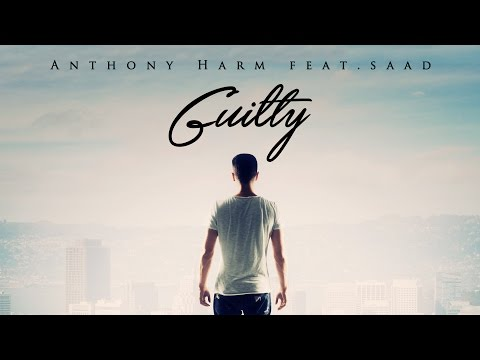 Anthony Harm - Guilty ft. Saad