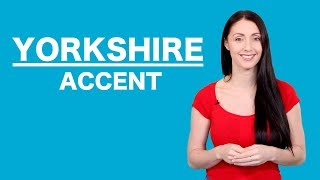 Yorkshire Accent - Learn English Like A Native