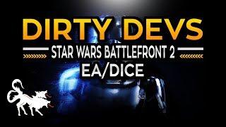 Dirty Devs: Star Wars Battlefront 2 EA