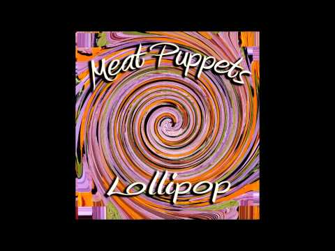 Meat Puppets - Amazing