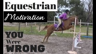 You Were Wrong - Equestrian Motivation