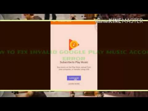 How to FIX Google Play Music Error: invalid account (v 6.10)