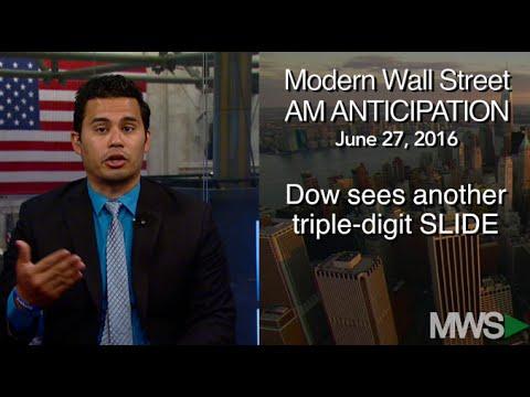 Modern Wall Street AM Anticipation: June 27, 2016