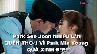 Hậu trường Thư Ký Kim: Park Seo Joon quên thoại liên tục vì Park Min Young quá đẹp