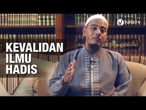 Kevalidan Ilmu Hadis - Dr. Sufyan Baswedan, Lc, MA