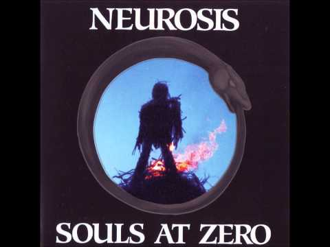 Neurosis - Souls at Zero [Full Album]
