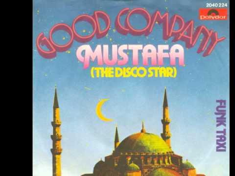 GOOD COMPANY - MUSTAFA THE DISCO STAR