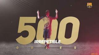 Lionel Messi - 500 goles - Irrepetible