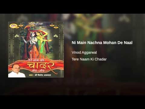 Ni Main Nachna Mohan De Naal video