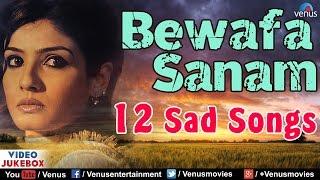 Bewafa Sanam   Bollywood Sad Songs   Altaf Raja   Kumar Sanu   Nusrat Fateh Ali Khan   Video Jukebox