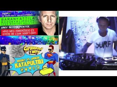 Best of Bárány Attila, Bozoky x Lipoczy - KatapultDJ # FULL 2h live DJset @ UNIV 2014