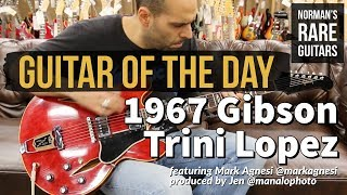 Guitar of the Day: 1967 Gibson Trini Lopez | Norman's Rare Guitars