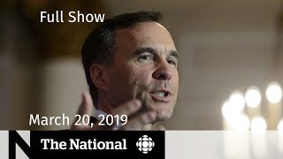 The National for March 20, 2019