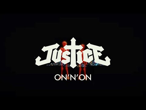 Justice - ON&#039;N&#039;ON (Official Video)