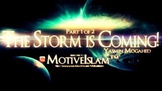The Storm Is Coming!? Must Watch ? By Sister Yasmin Mogahed ? The Daily Reminder