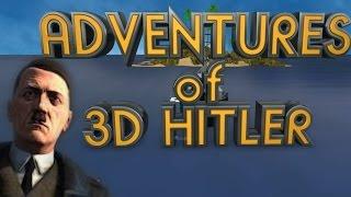 Adventures of 3D Hitler