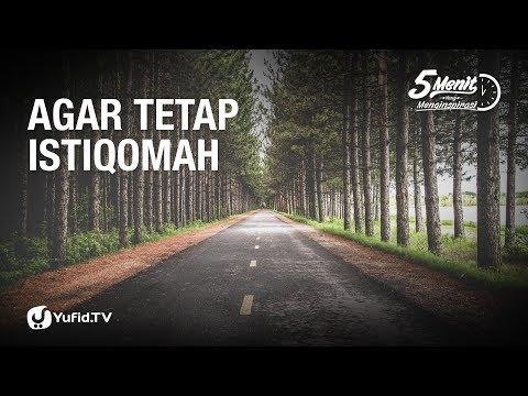 Agar Tetap Istiqomah - Ustadz Muhammad Abduh Tuasikal