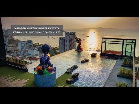 NEW Venue: SIAM@SIAM Design Hotel PATTAYA   Date: FRIDAY JUNE 27, 2014
