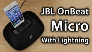 JBL OnBeat Micro With Lightning Unboxing And Review - Great iPhone 5 Dock, iPod touch & iPod nano