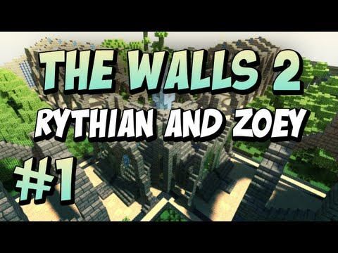 The Walls 2 - Team Rythian and Zoey, Part I