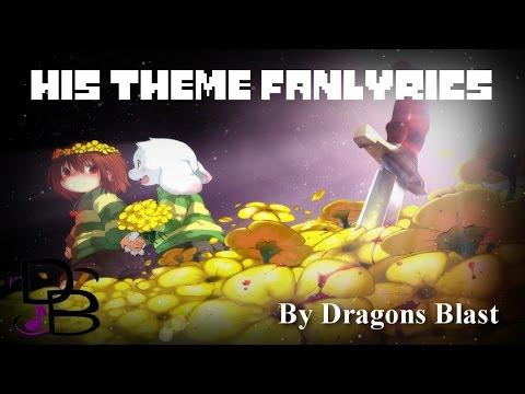   Undertale's His Theme   Original Fanlyrics/Fan Song