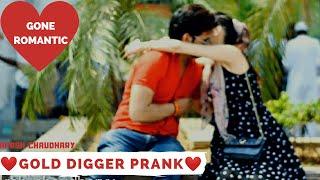 Gold Digger Prank India || Gone Romantic || Pranks In India || New Pranks 2019 || Harsh Chaudhary