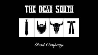 The Dead South In Hell I 39 Ll Be In Good Company