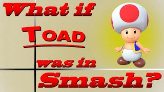 What If Toad Was In Smash? (Moveset Ideas: 44)