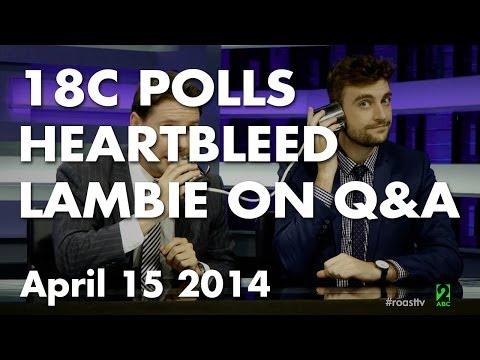 The Roast 15 April 2014: 18C Polls, Heartbleed & Lambie on Q&A
