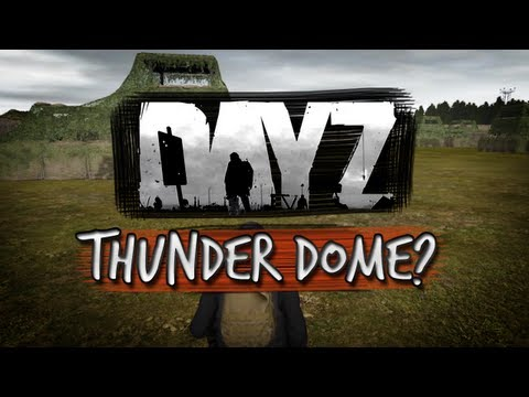 Day Z - Thunder Dome & Other Hacking Woes