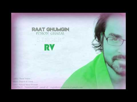 Latest Private  Ghazal Raat Ghumgin Mohabbat Main by- RV