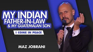 """""""My Indian father-in-law and my Guatemalan son""""   Maz Jobrani - I Come in Peace"""