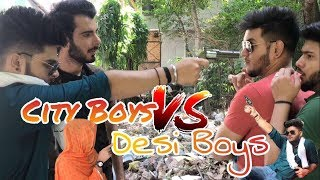 CITY BOYS Vs DESI BOYS || Bharat Fury ||
