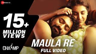 Maula Re - Chaamp | Arijit Singh | Dev & Rukmini | Raj Chakraborty | Jeet Gannguli