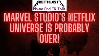 BrettCasts Movie and TV Talk #19: Marvels Netflix Universe Is Probably Over