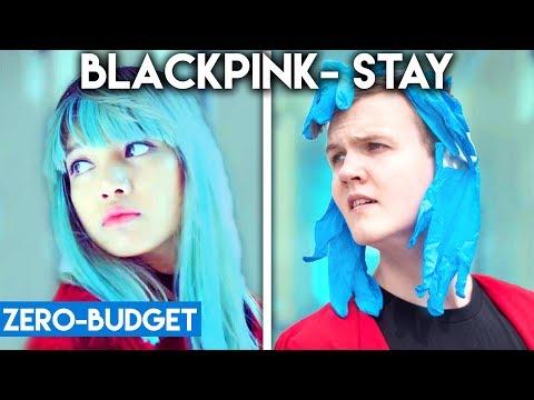 K-POP WITH ZERO BUDGET! (BLACKPINK- 'STAY')