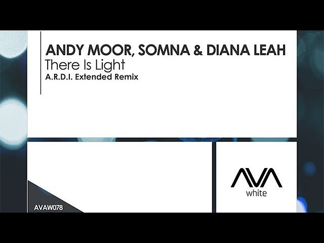 Andy Moor, Somna amp Diana Leah - There Is Light A.R.D.I. Extended Remix