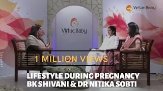 Lifestyle During Pregnancy - BK Sister Shivani & Dr. Nitika Sobti